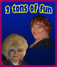 2 Tons of fun Drag Duo
